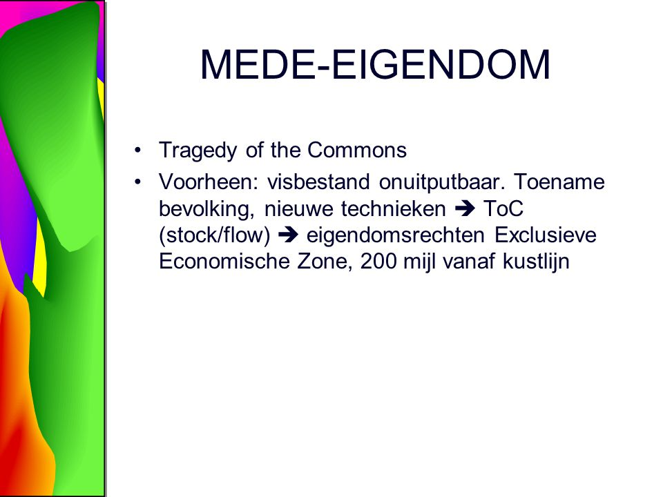 MEDE-EIGENDOM Tragedy of the Commons