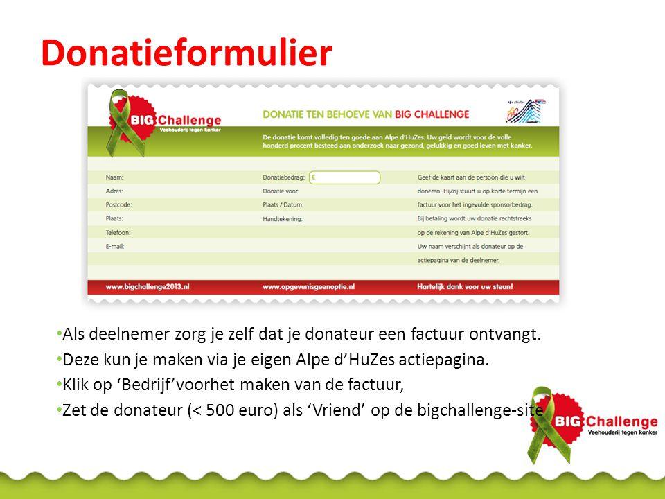 Donatieformulier Als deelnemer zorg je zelf dat je donateur een factuur ontvangt. Deze kun je maken via je eigen Alpe d'HuZes actiepagina.
