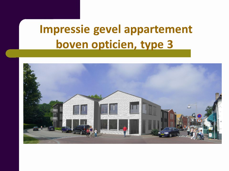 Impressie gevel appartement boven opticien, type 3