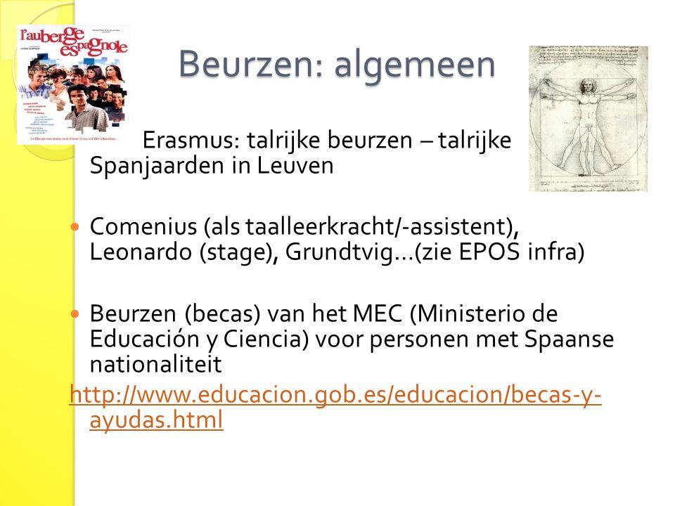 Beurzen: algemeen Erasmus: talrijke beurzen – talrijke Spanjaarden in Leuven.
