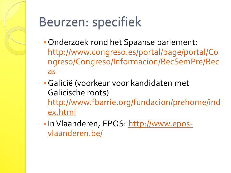 Beurzen: specifiek Onderzoek rond het Spaanse parlement: http://www.congreso.es/portal/page/portal/Co ngreso/Congreso/Informacion/BecSemPre/Bec as.