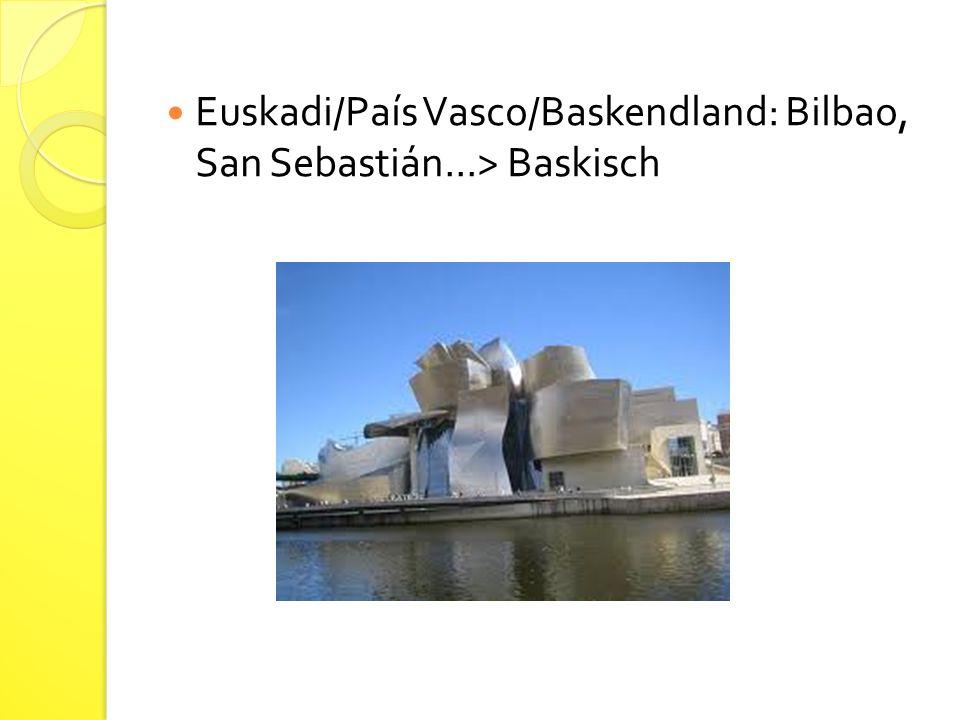 Euskadi/País Vasco/Baskendland: Bilbao, San Sebastián...> Baskisch