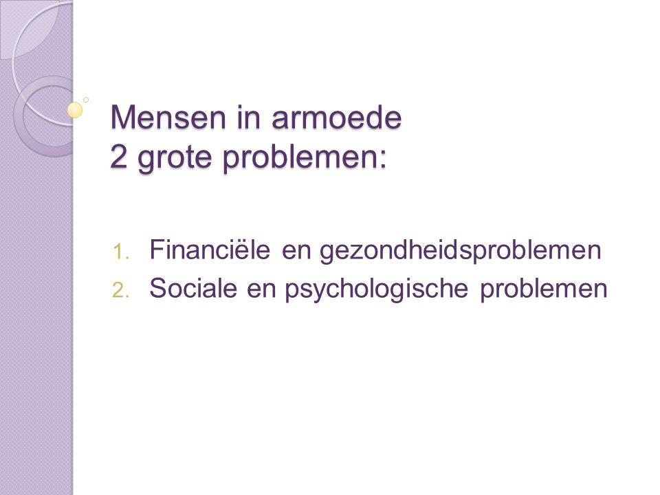 Mensen in armoede 2 grote problemen: