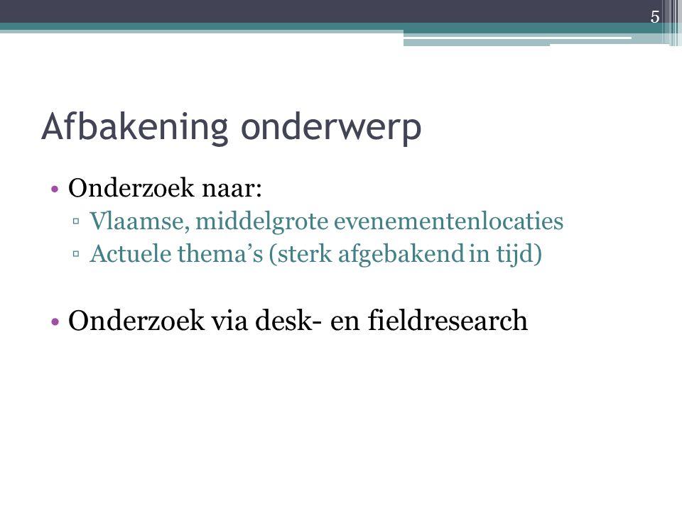 Afbakening onderwerp Onderzoek via desk- en fieldresearch