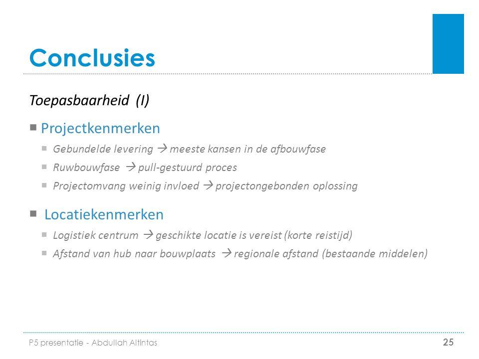 Conclusies Toepasbaarheid (I) Projectkenmerken Locatiekenmerken