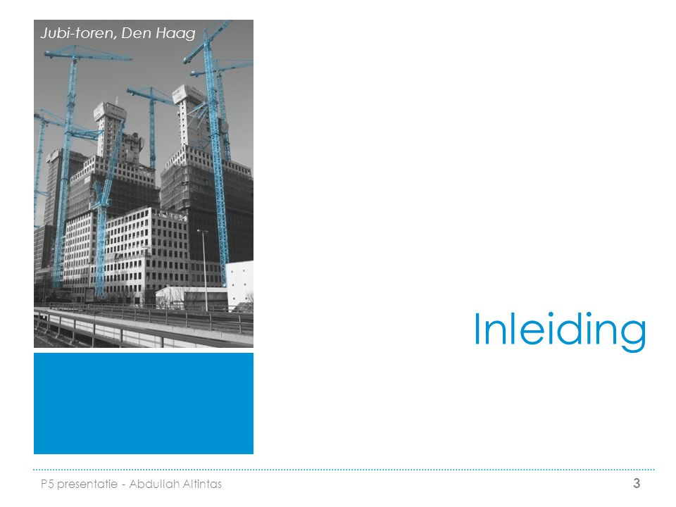 Jubi-toren, Den Haag Inleiding P5 presentatie - Abdullah Altintas