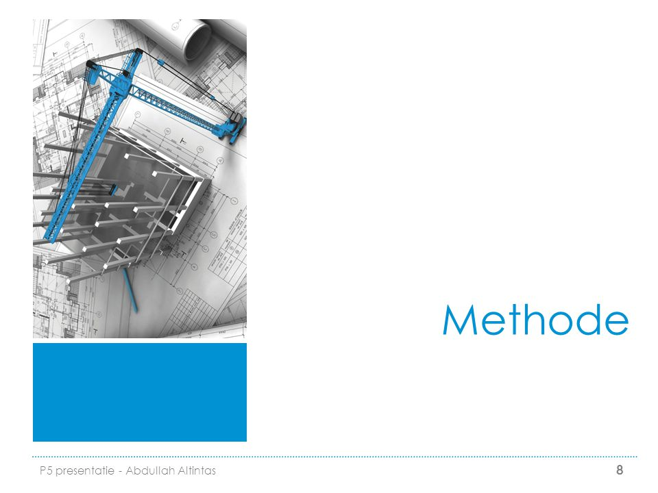 Methode P5 presentatie - Abdullah Altintas