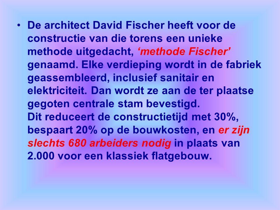 De architect David Fischer heeft voor de constructie van die torens een unieke methode uitgedacht, 'methode Fischer' genaamd.