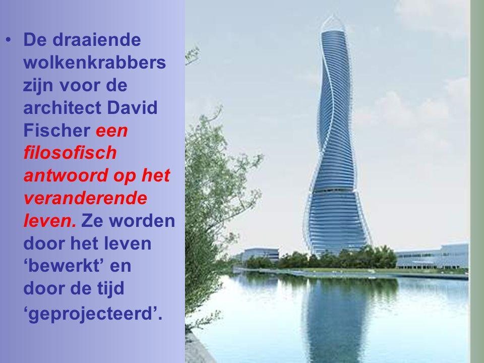 De draaiende wolkenkrabbers zijn voor de architect David Fischer een filosofisch antwoord op het veranderende leven.