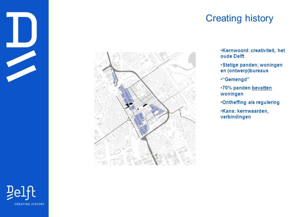 Creating history Kernwoord: creativiteit, het oude Delft