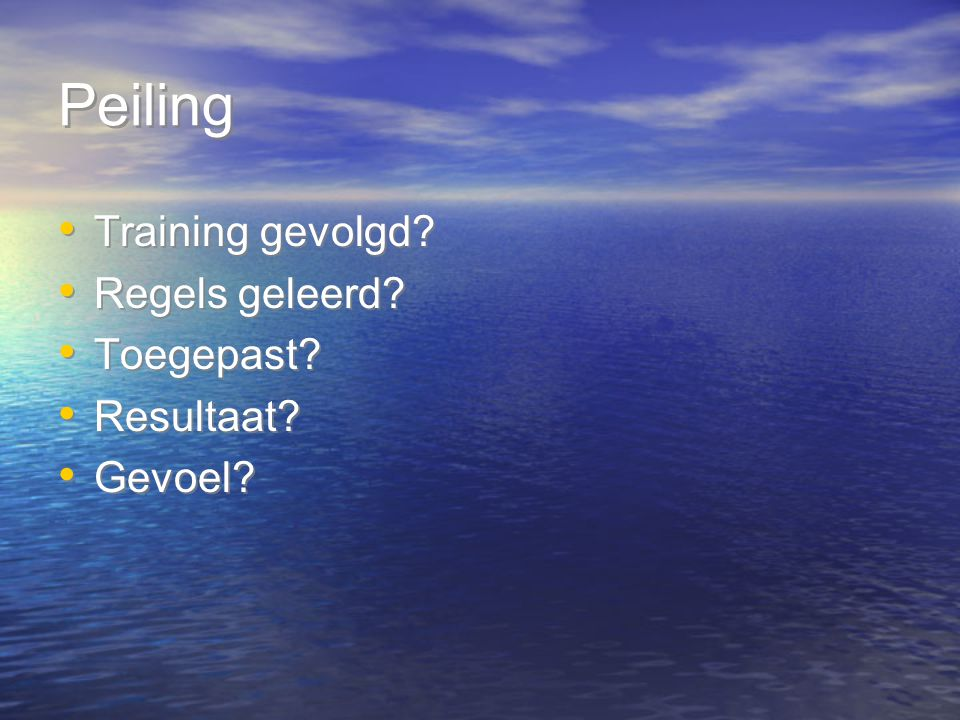 Peiling Training gevolgd Regels geleerd Toegepast Resultaat