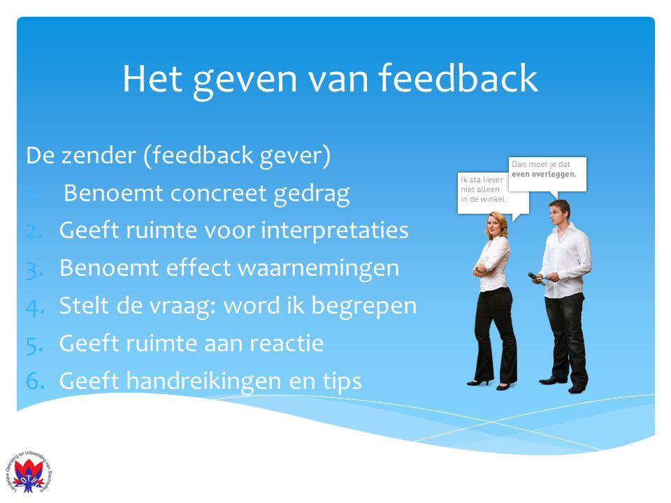 Het geven van feedback De zender (feedback gever)
