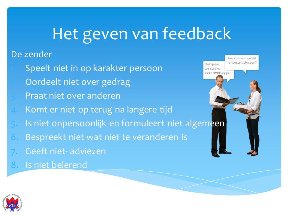 Het geven van feedback De zender Speelt niet in op karakter persoon