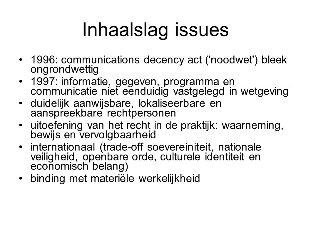Inhaalslag issues 1996: communications decency act ( noodwet ) bleek ongrondwettig.