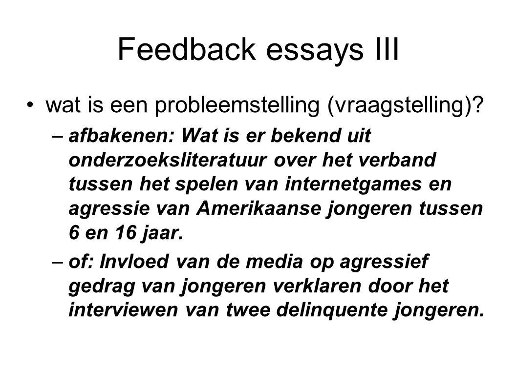 Feedback essays III wat is een probleemstelling (vraagstelling)