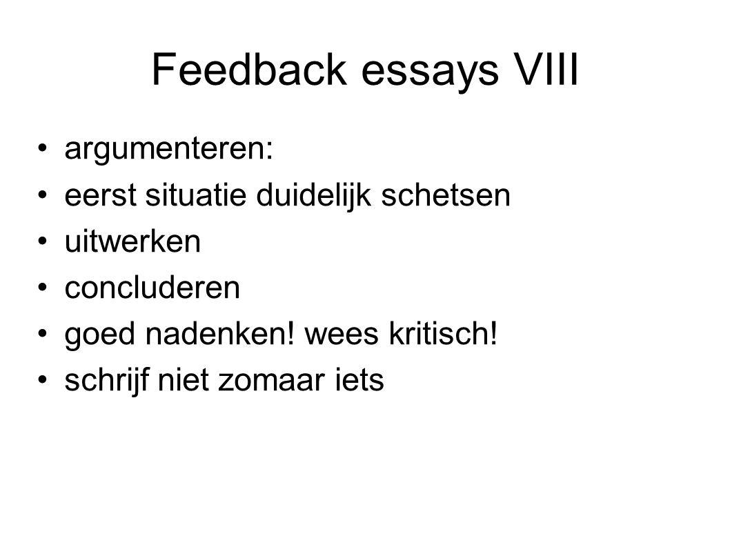 Feedback essays VIII argumenteren: eerst situatie duidelijk schetsen