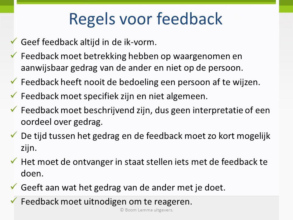 Regels voor feedback Geef feedback altijd in de ik-vorm.