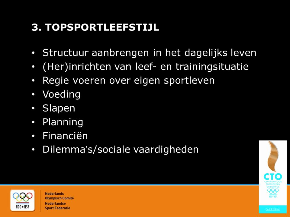 3. TOPSPORTLEEFSTIJL Structuur aanbrengen in het dagelijks leven. (Her)inrichten van leef- en trainingsituatie.