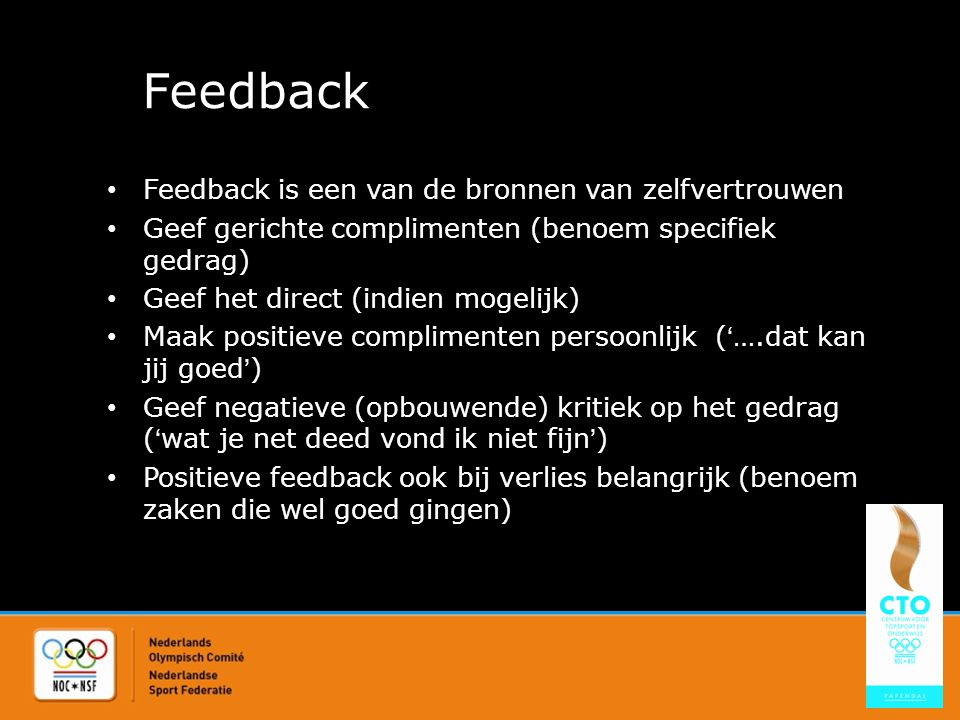 Feedback Feedback is een van de bronnen van zelfvertrouwen