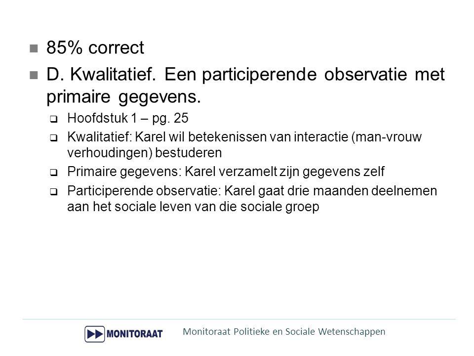 D. Kwalitatief. Een participerende observatie met primaire gegevens.