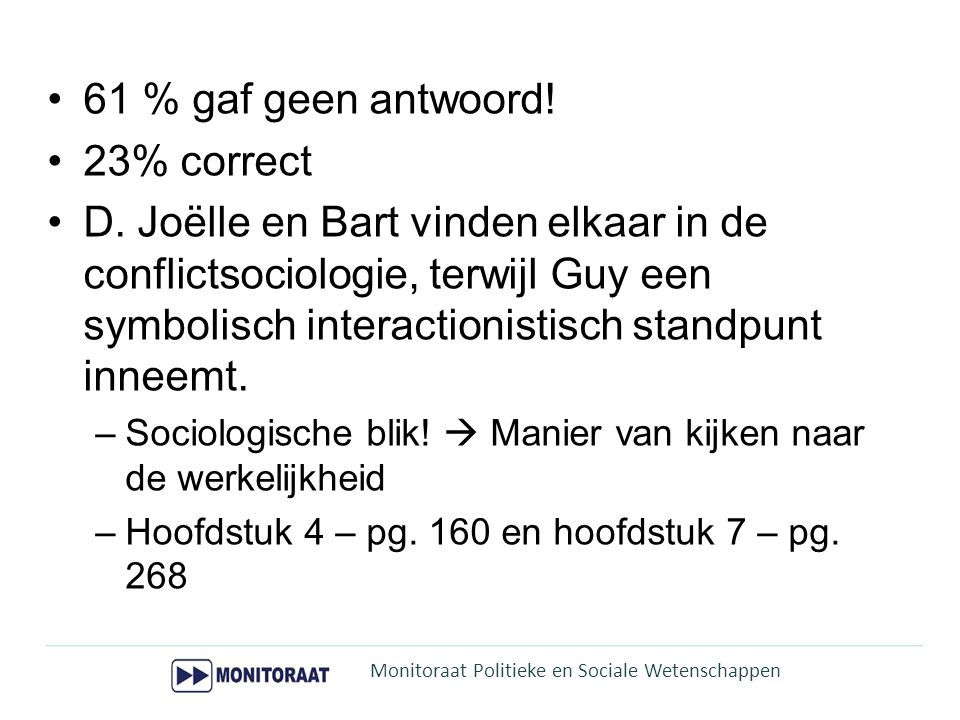 61 % gaf geen antwoord! 23% correct