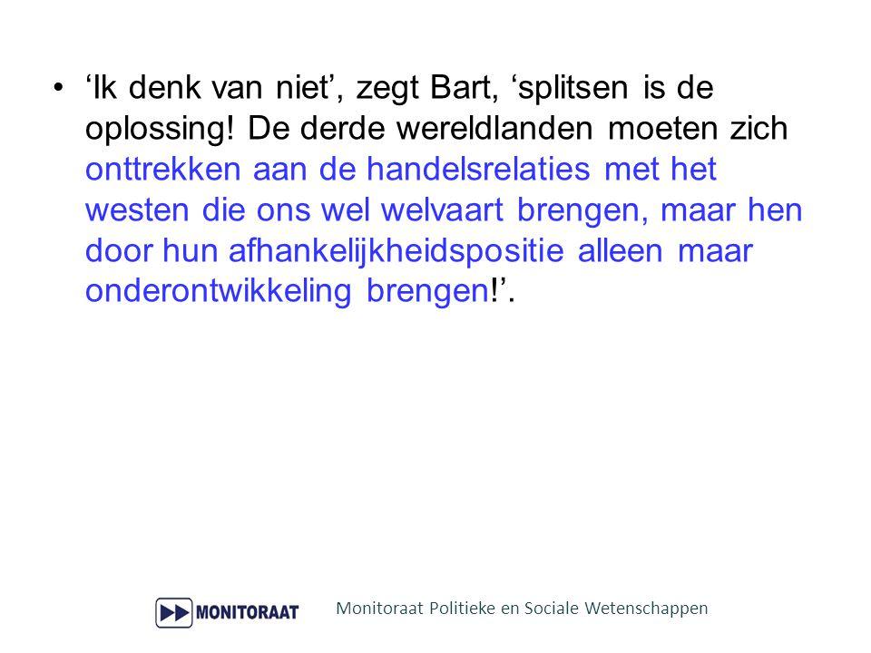 'Ik denk van niet', zegt Bart, 'splitsen is de oplossing
