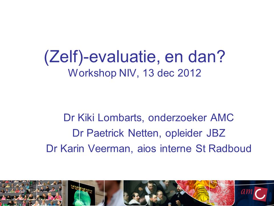 (Zelf)-evaluatie, en dan Workshop NIV, 13 dec 2012