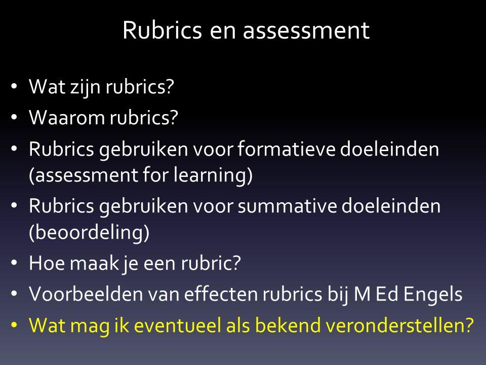 Rubrics en assessment Wat zijn rubrics Waarom rubrics