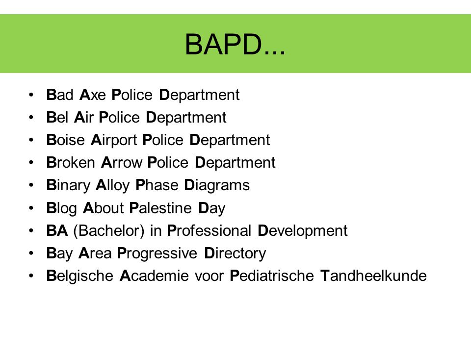 BAPD... Bad Axe Police Department Bel Air Police Department