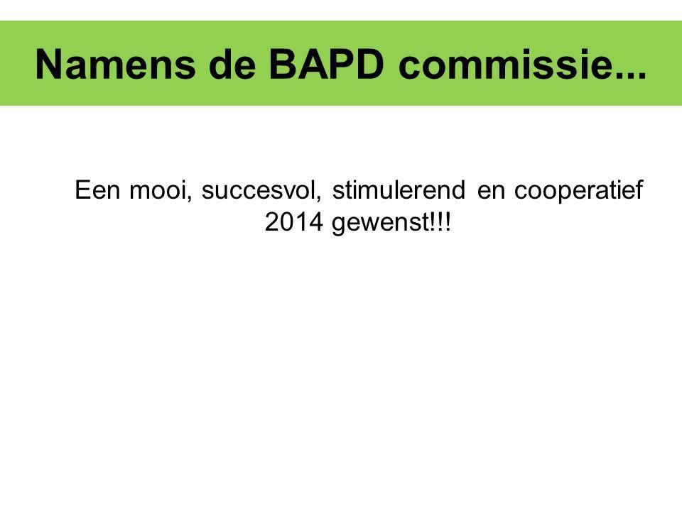 Namens de BAPD commissie...