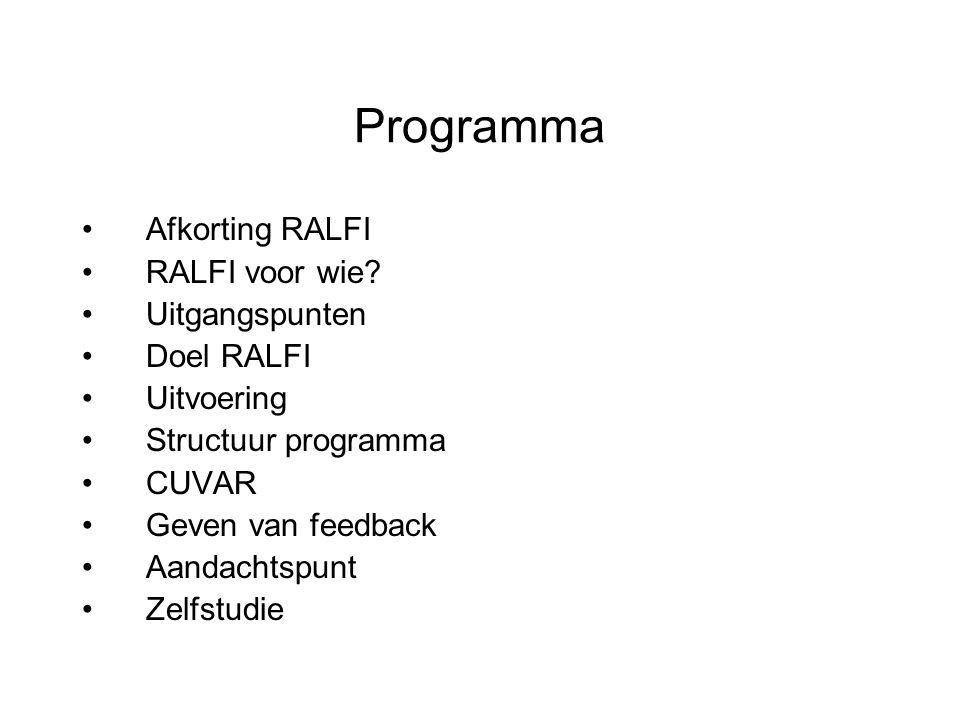 Programma Afkorting RALFI RALFI voor wie Uitgangspunten Doel RALFI