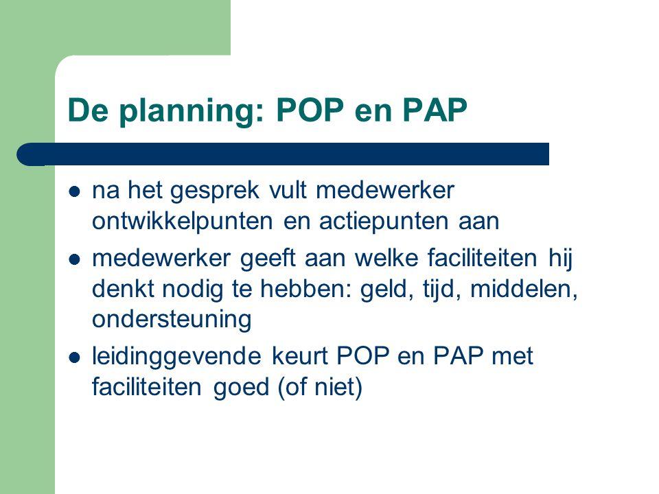 De planning: POP en PAP na het gesprek vult medewerker ontwikkelpunten en actiepunten aan.
