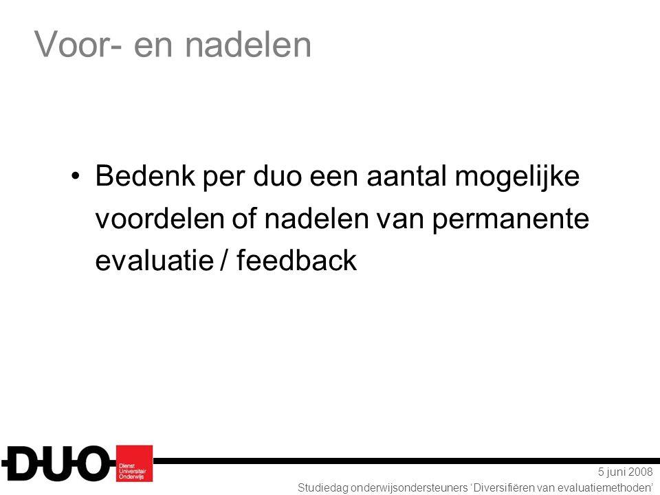 Voor- en nadelen Bedenk per duo een aantal mogelijke voordelen of nadelen van permanente evaluatie / feedback.