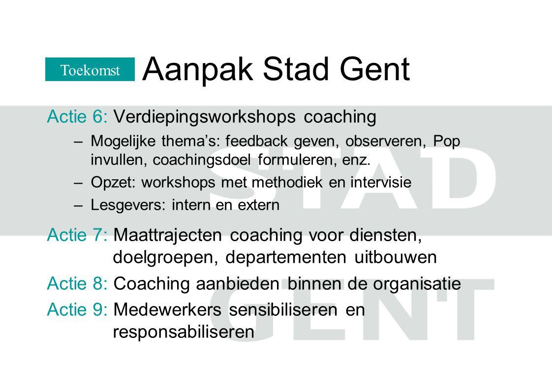 Aanpak Stad Gent Actie 6: Verdiepingsworkshops coaching