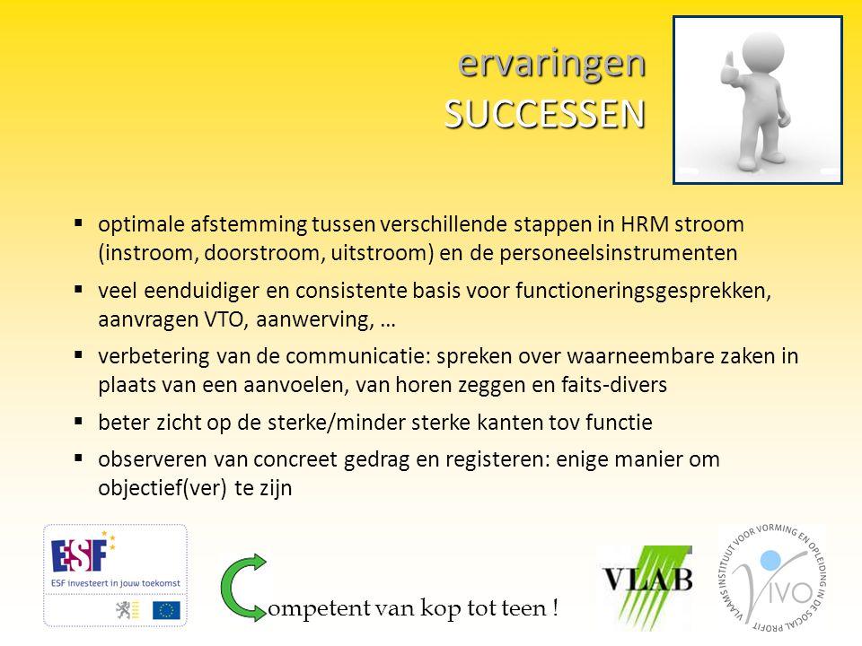 ervaringen SUCCESSEN optimale afstemming tussen verschillende stappen in HRM stroom (instroom, doorstroom, uitstroom) en de personeelsinstrumenten.