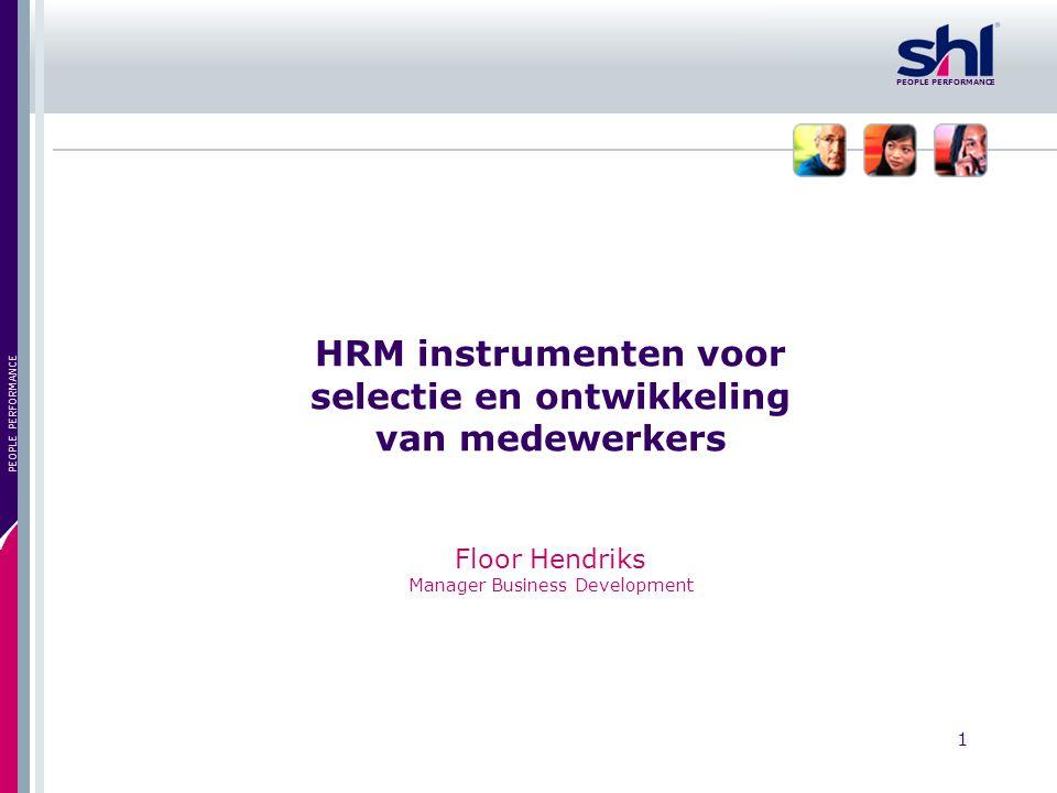 HRM instrumenten voor selectie en ontwikkeling van medewerkers Floor Hendriks Manager Business Development