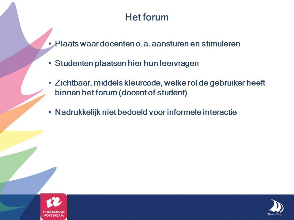 Het forum Plaats waar docenten o.a. aansturen en stimuleren