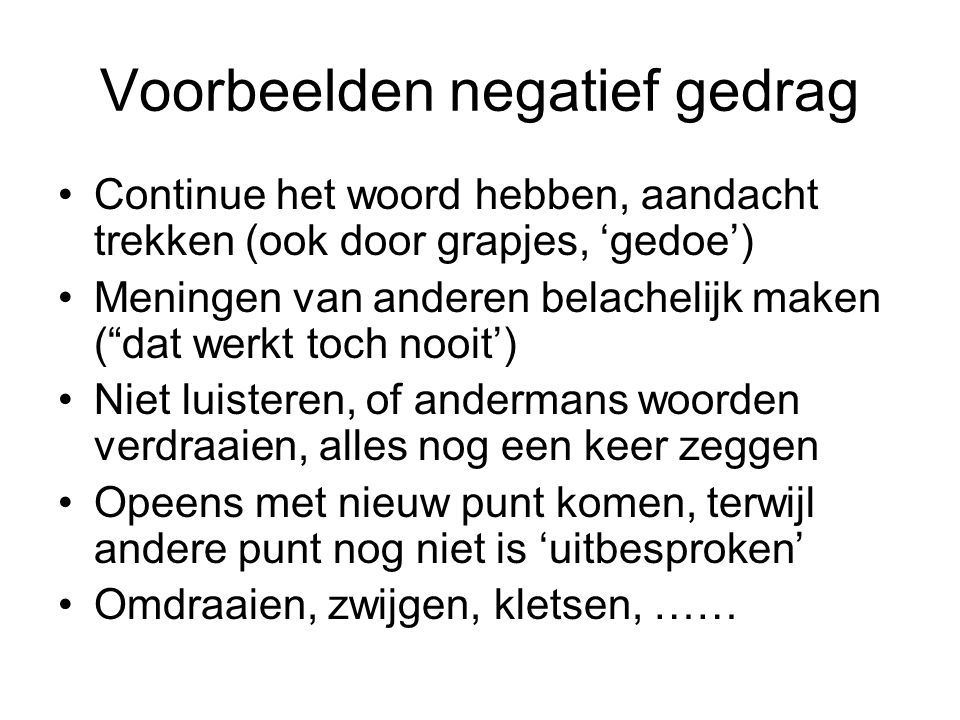 Voorbeelden negatief gedrag
