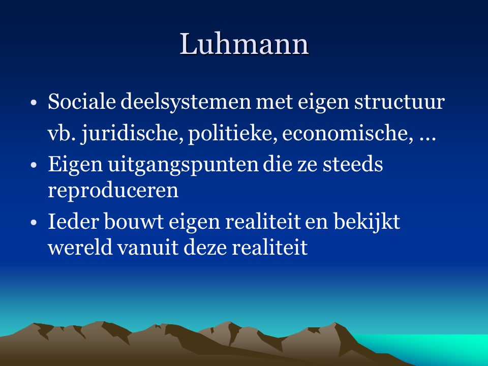 Luhmann Sociale deelsystemen met eigen structuur
