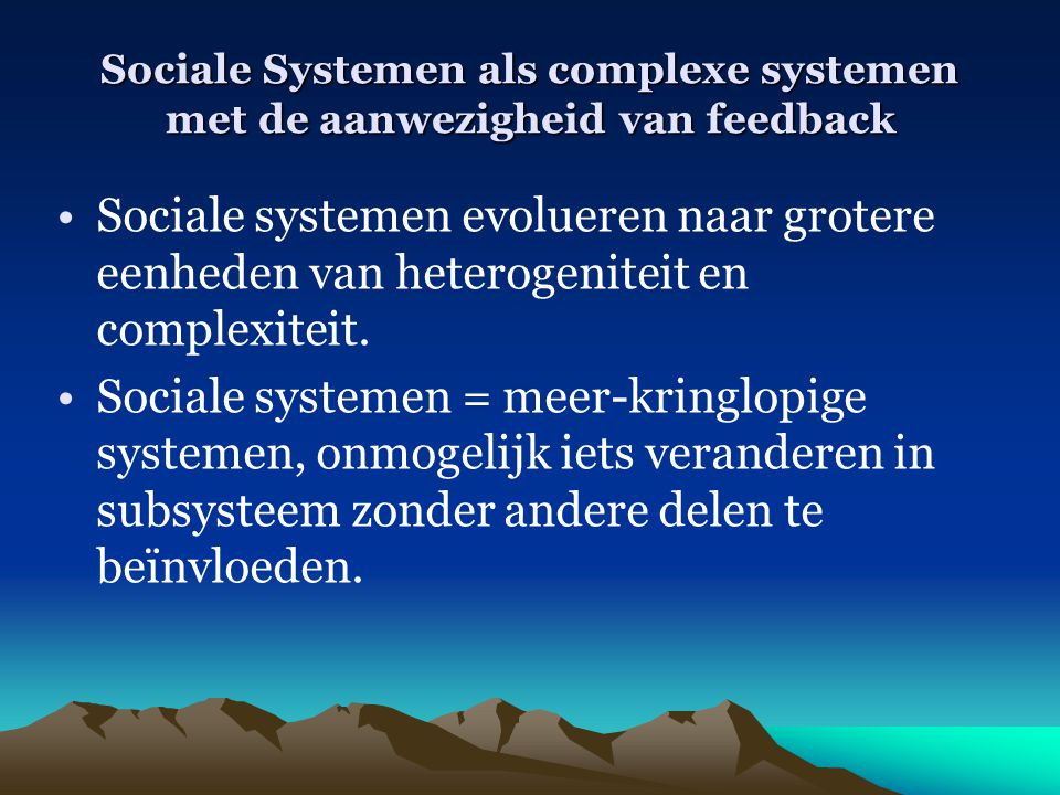 Sociale Systemen als complexe systemen met de aanwezigheid van feedback