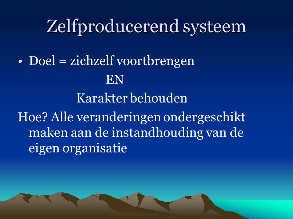 Zelfproducerend systeem