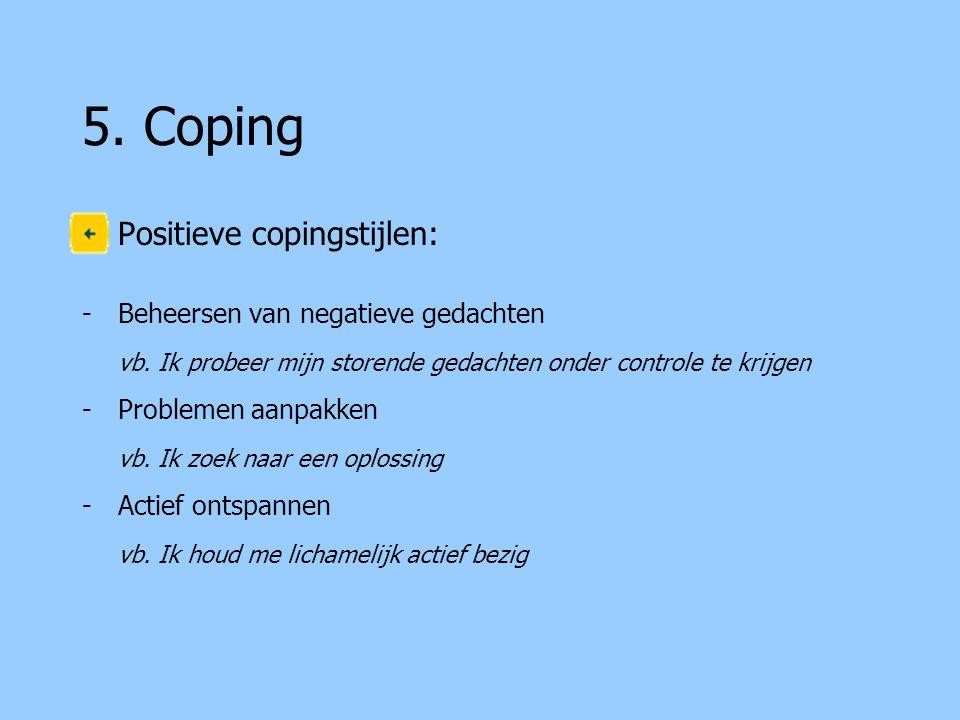 5. Coping Positieve copingstijlen: Beheersen van negatieve gedachten