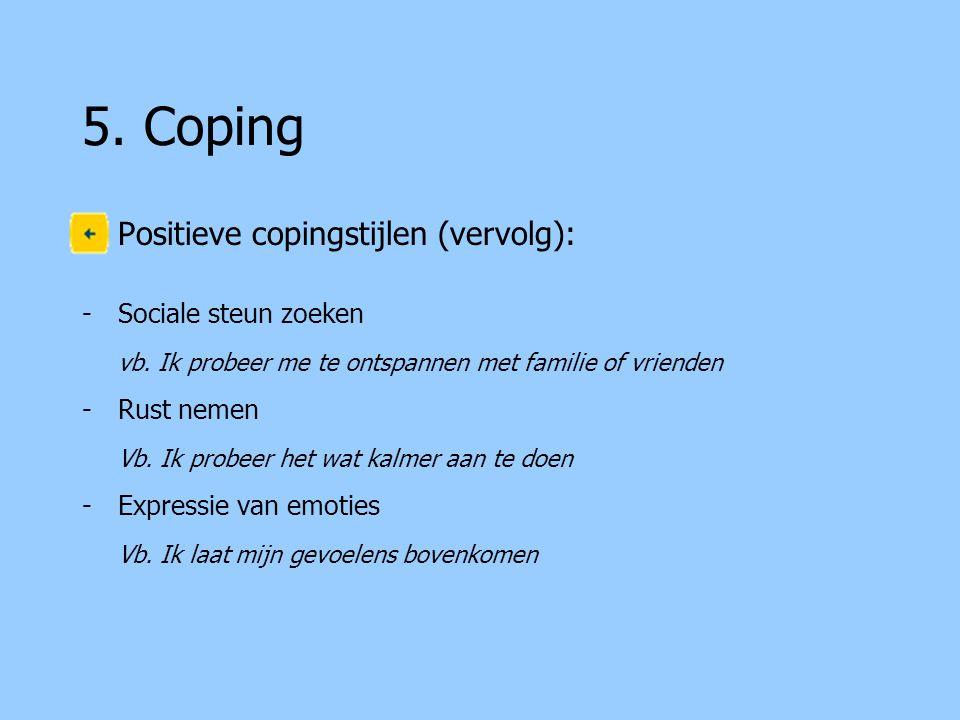 5. Coping Positieve copingstijlen (vervolg): Sociale steun zoeken