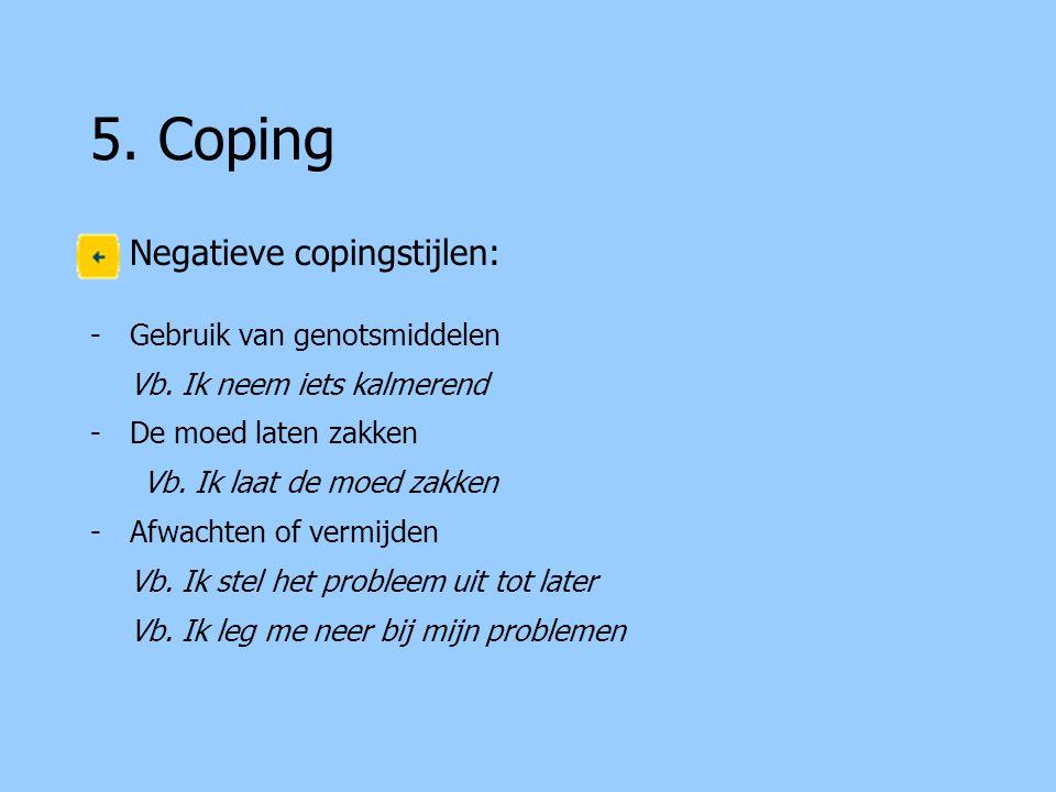 5. Coping Negatieve copingstijlen: Gebruik van genotsmiddelen