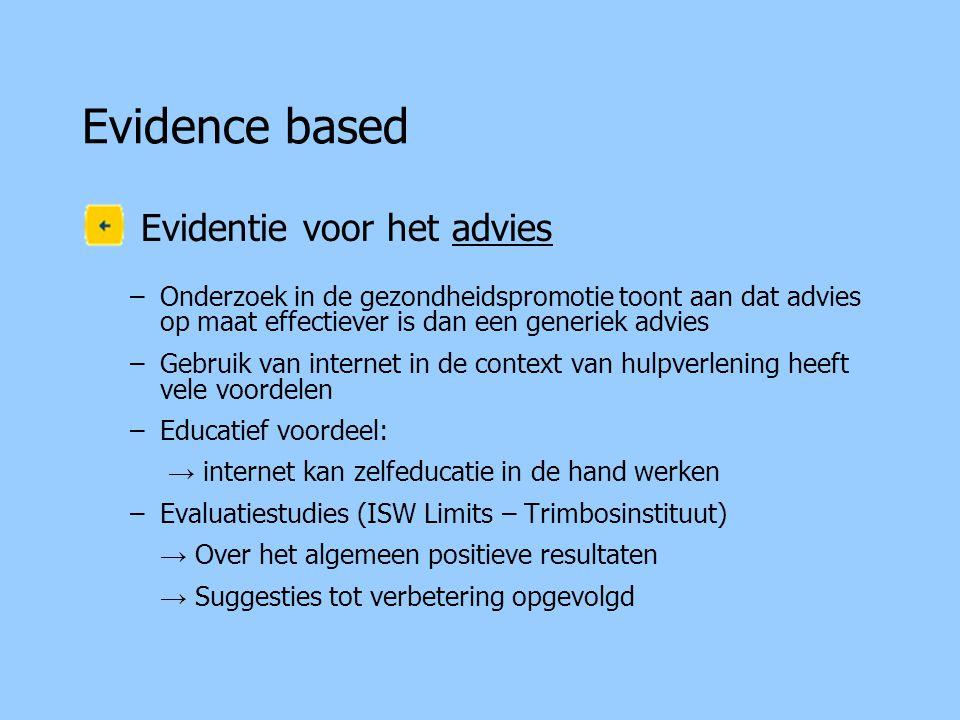 Evidence based Evidentie voor het advies
