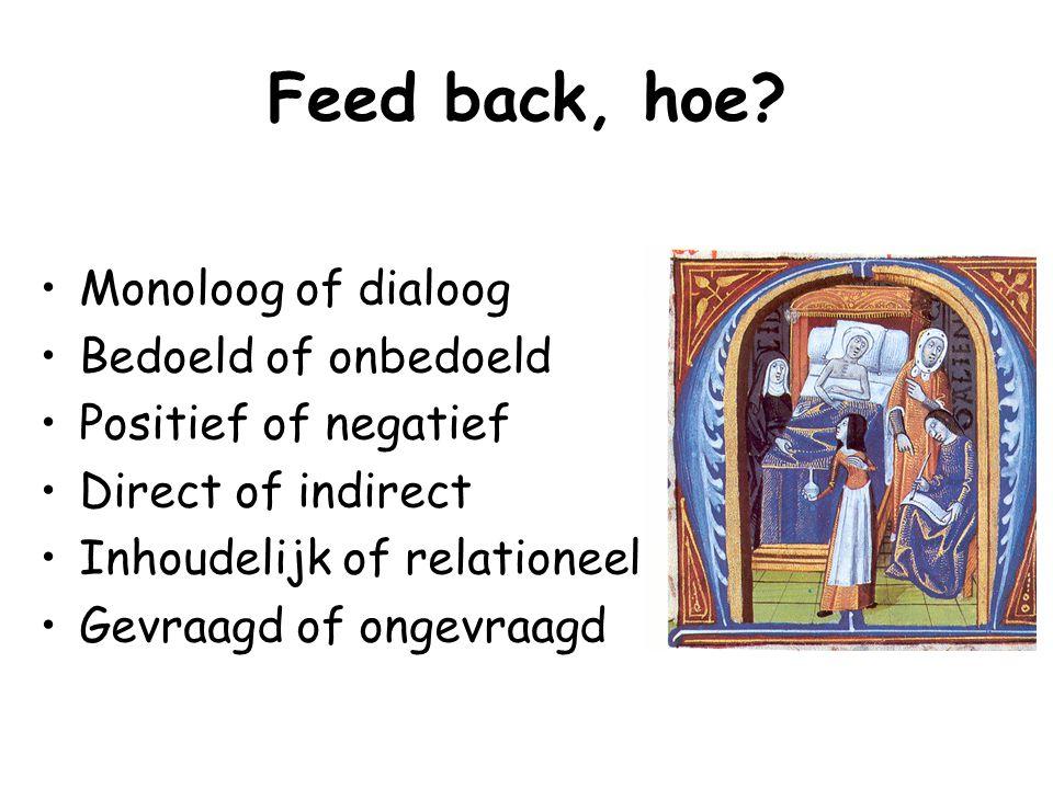 Feed back, hoe Monoloog of dialoog Bedoeld of onbedoeld