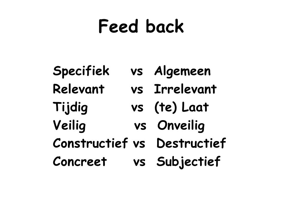 Feed back Specifiek vs Algemeen Relevant vs Irrelevant
