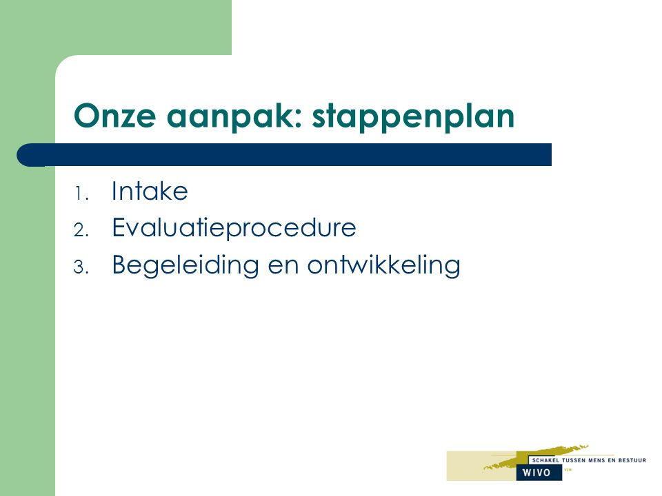 Onze aanpak: stappenplan