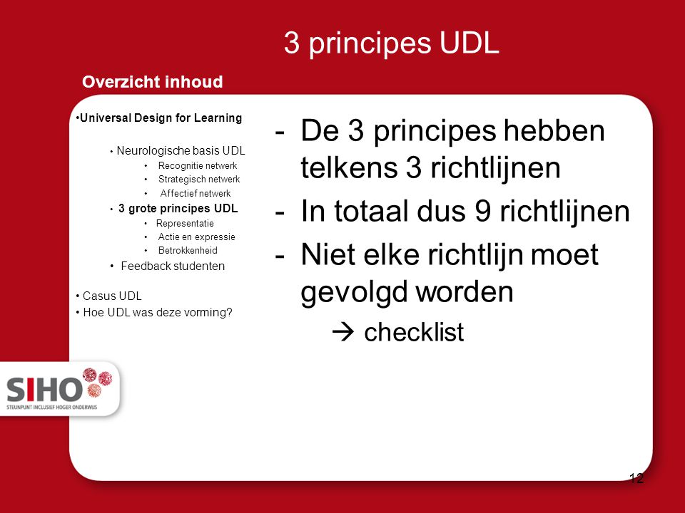De 3 principes hebben telkens 3 richtlijnen