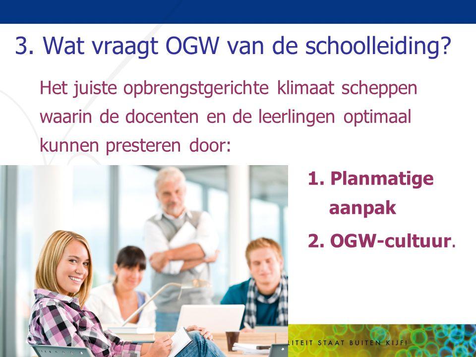 3. Wat vraagt OGW van de schoolleiding